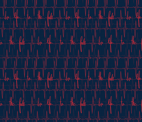 Live life to the full - EKG heartbeat fabric by new_branch_studio on Spoonflower - custom fabric