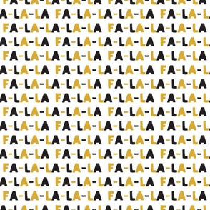(small scale) FA-LA-LA-LA-LA - gold and black - holiday fabric