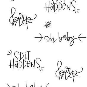 Spit Happens - Black and White handlettered baby design