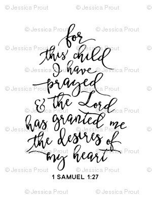 """(27"""" layout) For this Child I have prayed - b&w"""