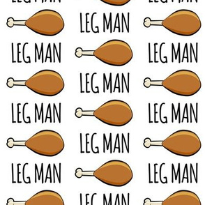 turkey legs - Leg man