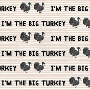 I'm the Big Turkey // Sand Tan Stripes // Black