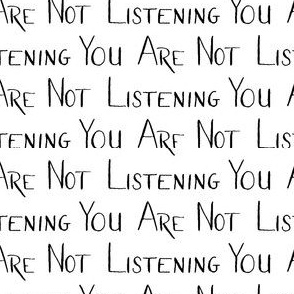 You are Not Listening Words Black White Neutral Print Trump  Neutral _ Miss Chiff Designs