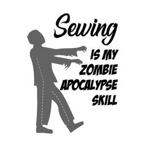 Sewing is my Zombie Apocalypse Skill - White