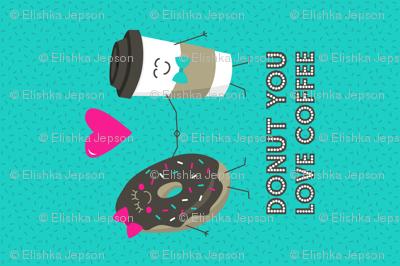 Donut You Love Coffee Tea Towel