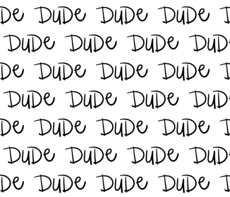 dude :: marker doodles black and white monochrome typography fabric by misstiina on Spoonflower - custom fabric