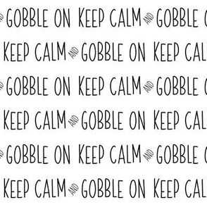 Keep Calm and Gobble On // Black and White