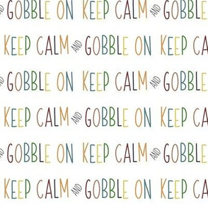 Keep Calm and Gobble // Fall Colors // White