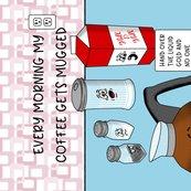 Rrevery-morning-my-coffee-gets-muggedr_shop_thumb