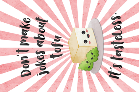 Don´t make jokes about tofu fabric by whimsical_brush on Spoonflower - custom fabric
