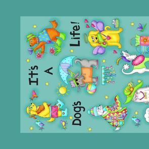 Its a dogs life tea towel Teal