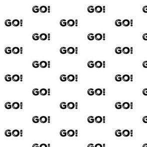 """1"""" 'GO!' Black on white"""