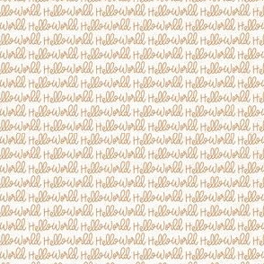 "Linen ""Hello World"" with Ochre Writing"