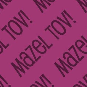 Mazel Tov! on Diagonal Pink Dark Dark Pink-01-01