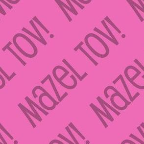 Mazel Tov! on Diagonal Pink Dark Pink Mazel-01