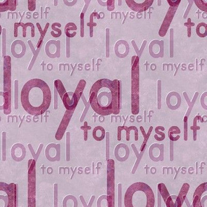 loyal to myself - orchid