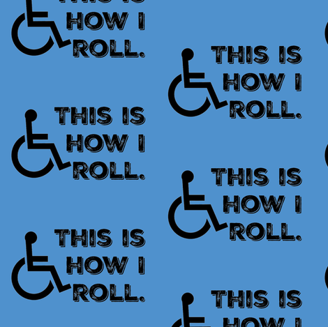 This Is How I Roll on Blue fabric by sunshineandspoons on Spoonflower - custom fabric