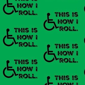This Is How I Roll on Green