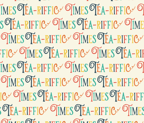 Tea-riffic times lettering fabric by sandra_hutter_designs on Spoonflower - custom fabric