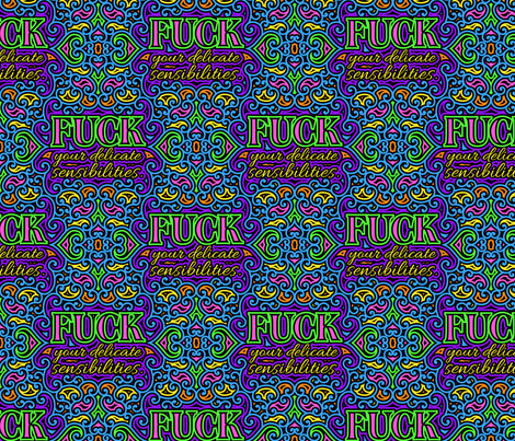 F*ck Your Delicate Sensibilities Color- lg fabric by shala on Spoonflower - custom fabric