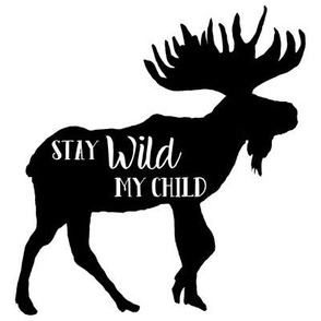 "8"" Stay Wild My Child"