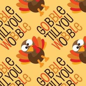 Thanksgiving  Turkey Gobble Til You Wobble Thanksgiving Pattern Diagonal Light Gold