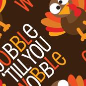 Thanksgiving  Turkey Gobble Til You Wobble Thanksgiving Pattern Diagonal Brown