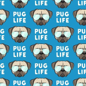 Pug Life - cute pug face - blue w/ glasses