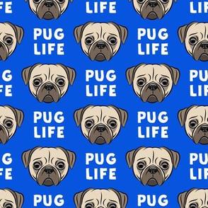 Pug Life - cute pug face - blue