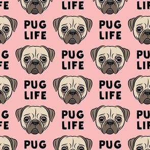 Pug Life - cute pug face - pink