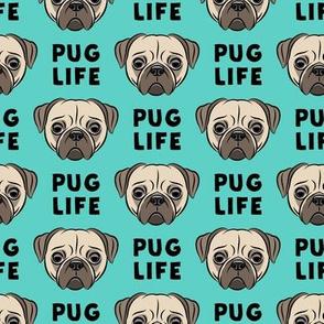 Pug Life - cute pug face - teal
