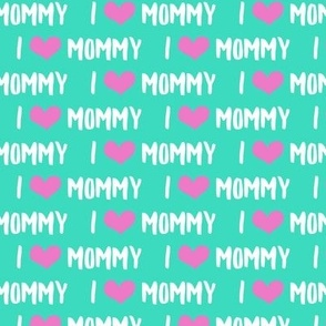 I love Mommy - teal