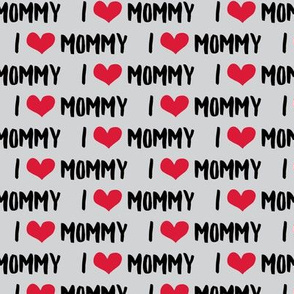 I love Mommy - grey