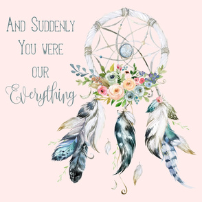 2 to 1 Yard of Minky/ And Suddenly You Were Our Everything Quote Dreamcatcher Pink