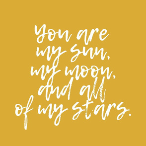 "(21"" fat quarter) You are my sun, my moon, and all of my stars. - mustard"