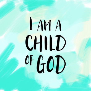 "17"" square panel -  I am a child of God 