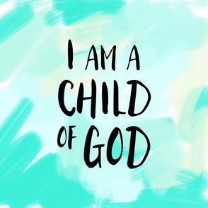 "17"" square panel -  I am a child of God || brush"