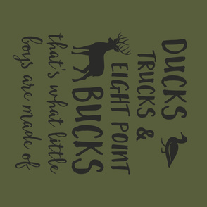 """(42"""" yard panel) Ducks, Trucks, and Eight Point Bucks - what little boys are made of - green"""