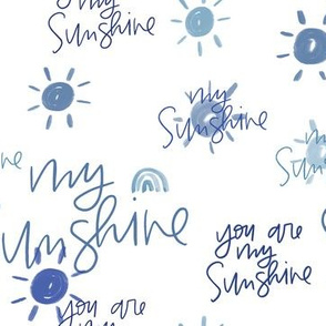 You Are My Sunshine in Blue