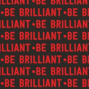 be brilliant | red black