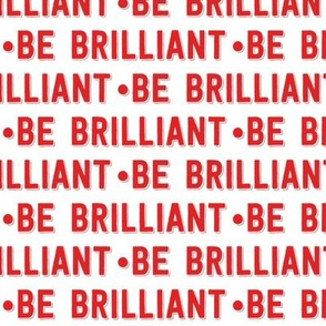be brilliant | red white