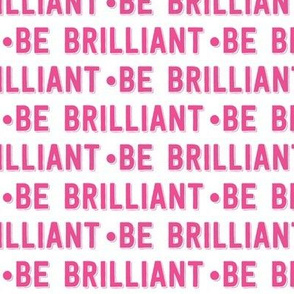 be brilliant | pink white