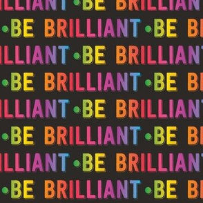 be brilliant | rainbow black