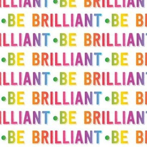 be brilliant | rainbow white