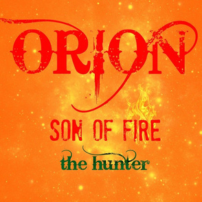 Orion Son of Fire