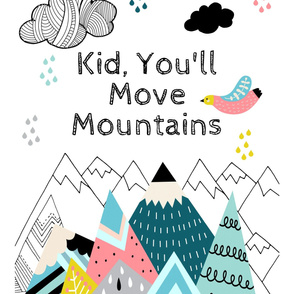 "27""x36"" Kid You'll Move Mountains"