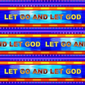 Orange and Blue Let Go and Let God