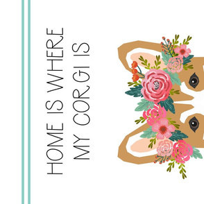 Corgi Flower Crown Tea Towel - Home is where my corgi is quote, kitchen tea towel, dish towel, dog tea towel, dog illustration, pet friendly design