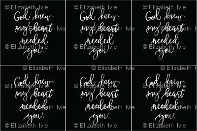 6 loveys: god knew my heart needed you // on black