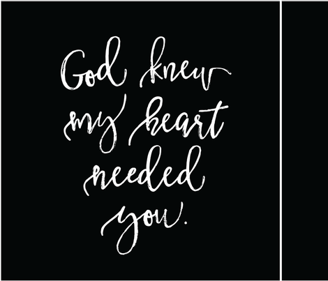 6 loveys: god knew my heart needed you // on black fabric by ivieclothco on Spoonflower - custom fabric